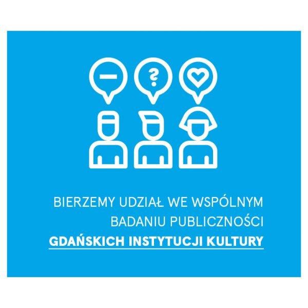 Badanie publiczności gdańskich instytucji kultury