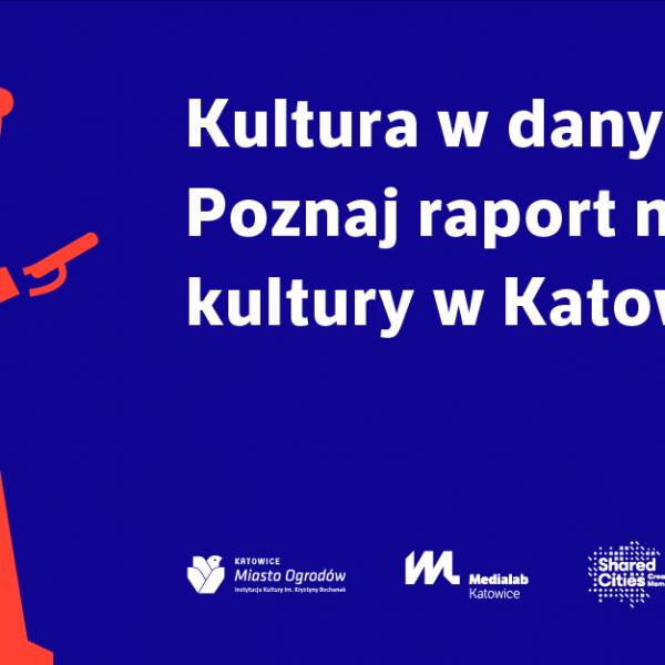 Jak uczestniczymy w kulturze? Przykłady z Katowic w Gdańsku