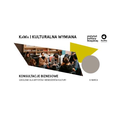 Konsultacje biznesowe dla artystów i menedżerów kultury | KaWa