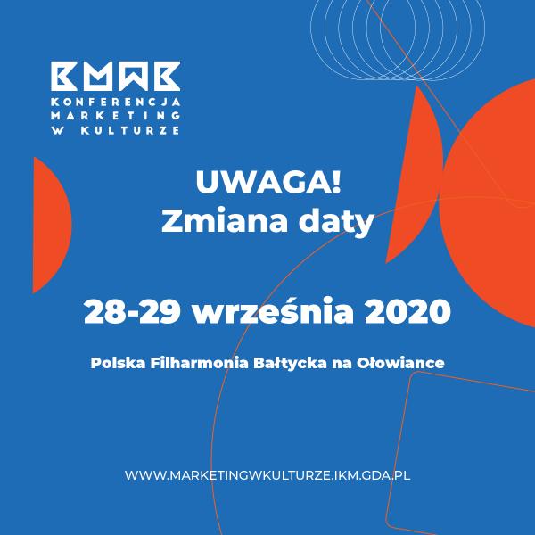 Nowa data Konferencji Marketing w Kulturze to 28 i 29 września 2020.