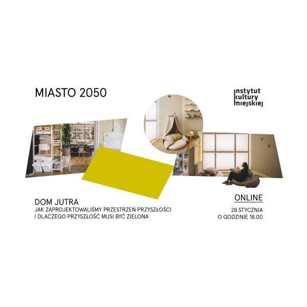 Spotkanie w ramach Miasto 2050 – Dom Jutra