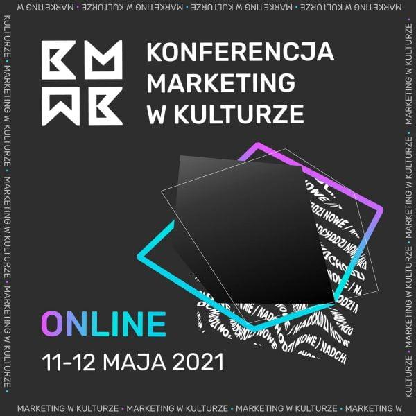 Konferencja Marketing w Kulturze. Komunikacja – trendy – praktyka 2021