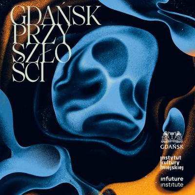 Jaki może być Gdańsk za 50 lat? Premiera raportu Gdańsk Przyszłości