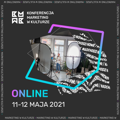 Konferencja Marketing w Kulturze. 11-12 maja 2021