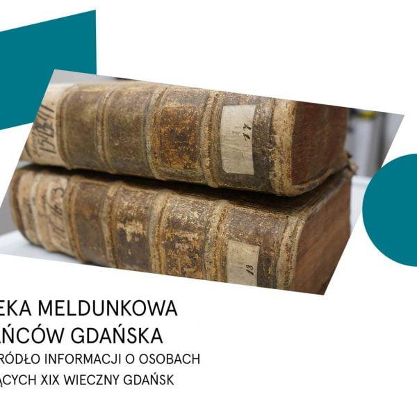 Kartoteka meldunkowa mieszkańców Gdańska – bezcenne źródło informacji o osobach zamieszkujących XIX-wieczny Gdańsk