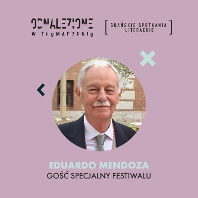"""Eduardo Mendoza gościem specjalnym festiwalu """"Odnalezione w tłumaczeniu"""""""