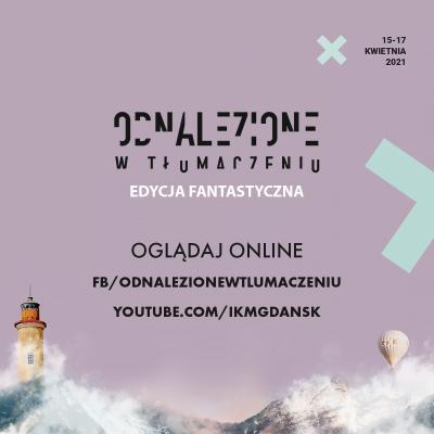 """Festiwal """"Odnalezione w tłumaczeniu"""". Edycja fantastyczna rusza 15 kwietnia"""