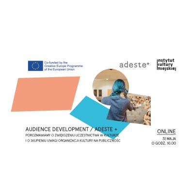 Webinar AUDIENCE DEVELOPMENT w ramach projektu ADESTE +