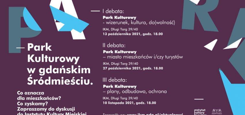 Porozmawiajmy o Parku Kulturowym w Śródmieściu Gdańska